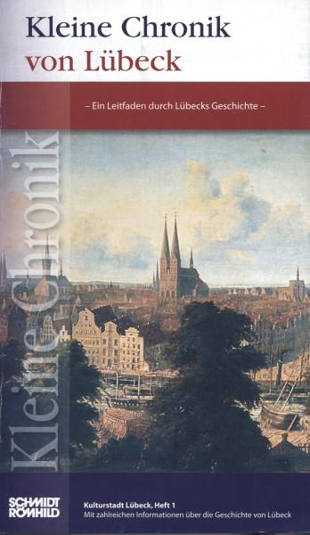 Kleine Chronik von Lübeck. Ein Leitfaden durch Lübecks Geschichte