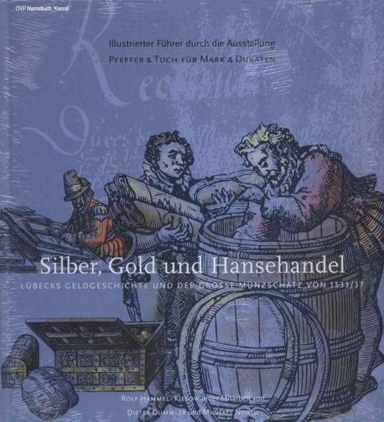 Silber, Gold und Hansehandel