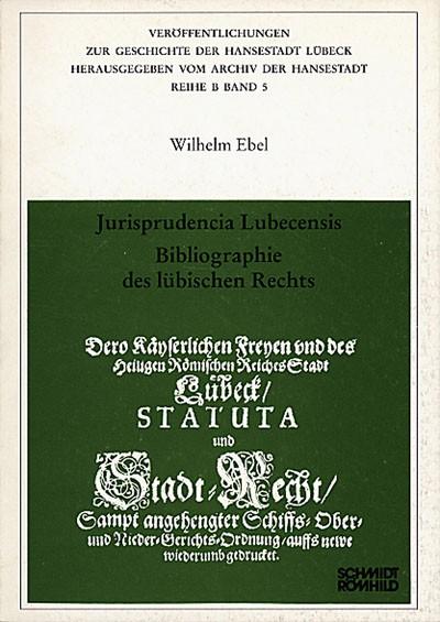 Jurisprudencia Lubecensis. Bibliographie des lübischen Rechts