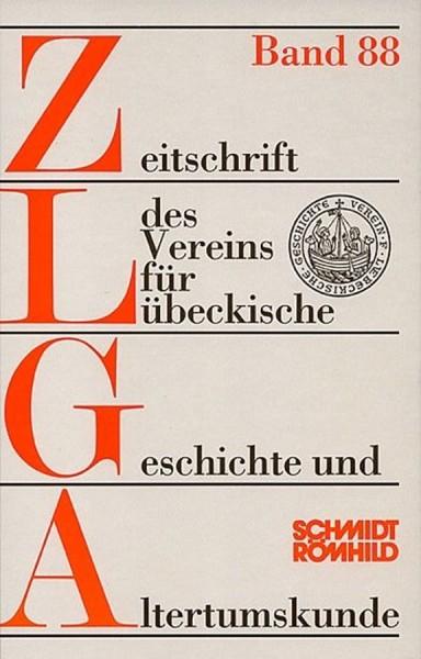 Zeitschrift des Vereins für Lübeckische Geschichte und Altertumskunde Band 88 / 2008