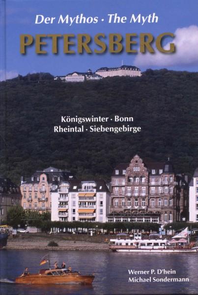 Der Mythos Petersberg: Königswinter - Bonn - Rheintal - Siebengebirge