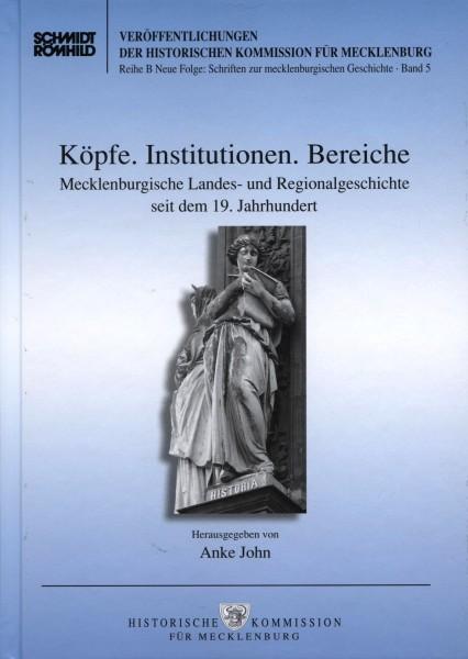 Köpfe. Institutionen. Bereiche. Mecklenburgische Landes- und Regionalgeschichte seit dem 19. Jahrhun