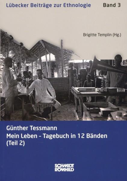 Günther Tessmann: Mein Leben - Tagebuch in 12 Bänden (Teil 2)