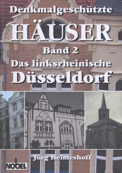 Denkmalgeschützte Häuser Band 2 - Das linksrheinische Düsseldorf