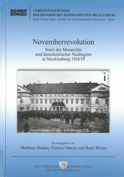 Novemberrevolution. Sturz der Monarchie und demokratischer Neubeginn in Mecklenburg 1918/19