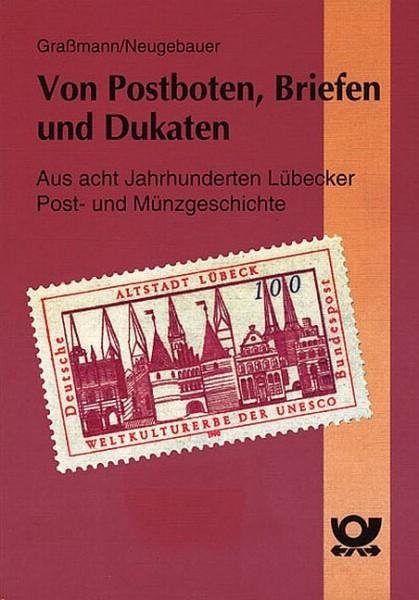 Von Postboten, Briefen und Dukaten. Aus acht Jahrhunderten Lübecker Post- und Münzgeschichte