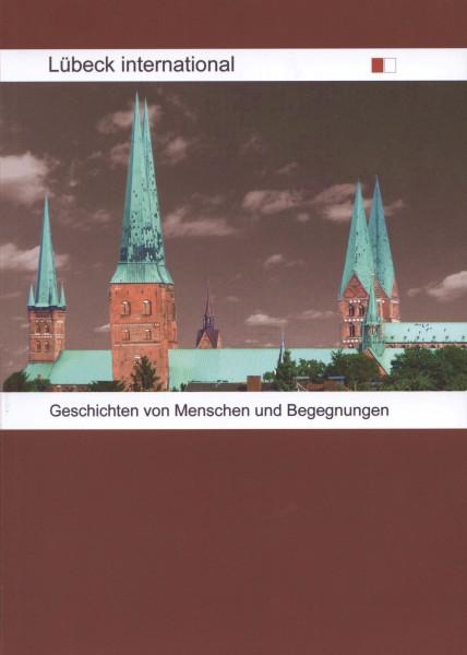Lübeck international. Geschichten von Menschen und Begegnungen