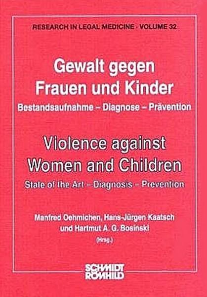 Gewalt gegen Frauen und Kinder. Bestandaufnahme - Diagnose - Prävention