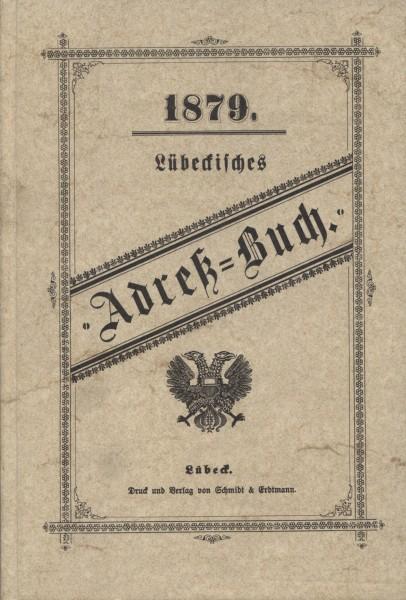 Lübeckisches Adreß=Buch 1879 (Reprint)