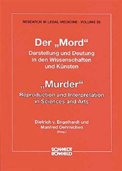 """Der """"Mord"""". Darstellung und Deutung in den Wissenschaften und Künsten"""
