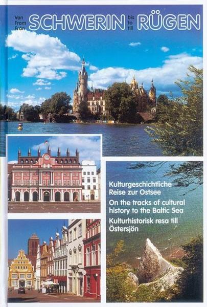 Von Schwerin bis Rügen. Kulturgeschichtliche Reise zur Ostsee