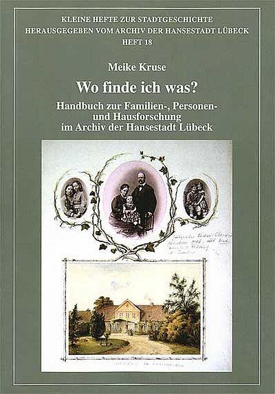 Wo finde ich was? Handbuch zur Familien-, Personen- und Hausforschung