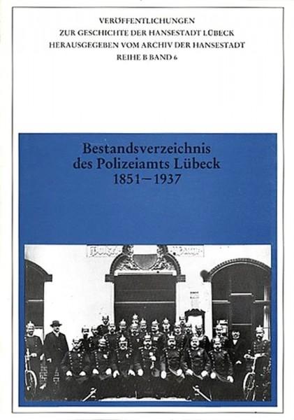 Bestandsverzeichnis des Polizeiamts Lübeck 1851-1937