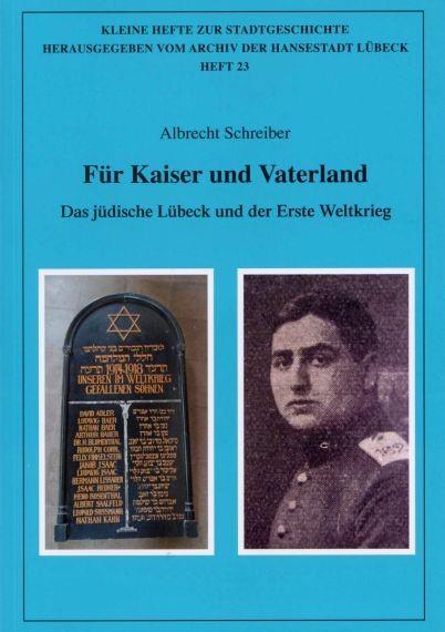 Für Kaiser und Vaterland. Das jüdische Lübeck und der Erste Weltkrieg