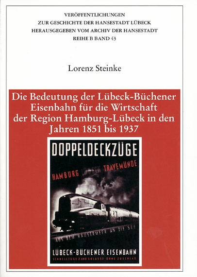 Die Bedeutung der Lübeck-Büchener Eisenbahn für die Wirtschaft der Region Hamburg-Lübeck in den Jahr