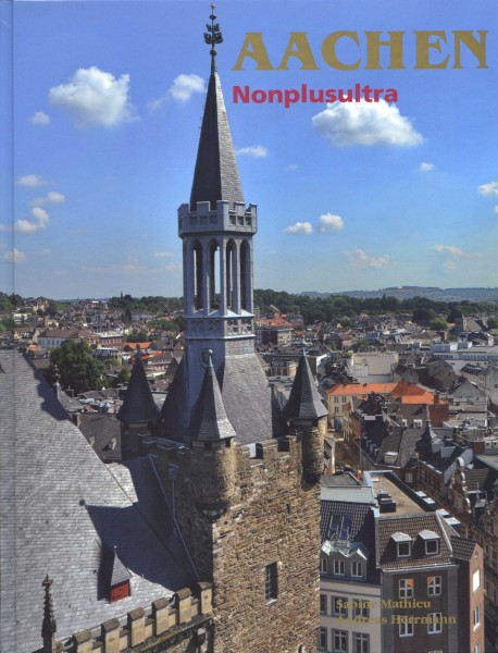 Aachen - Nonplusultra [Aktualisierte Neuauflage 2010]