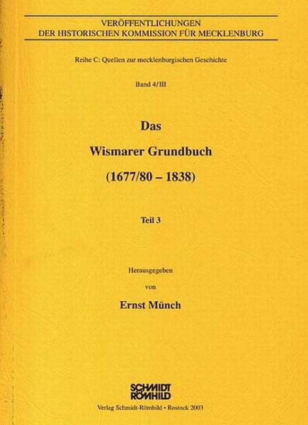 Das Wismarer Grundbuch (1677/80-1838) Teil III