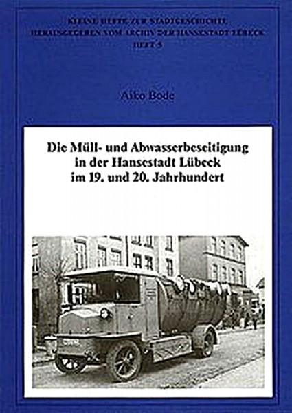 Die Müll- und Abwasserbeseitigung in der Hansestadt Lübeck im 19. und 20. Jahrhundert