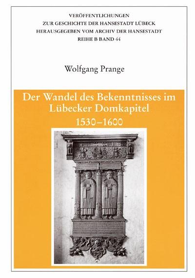 Der Wandel des Bekenntnisses im Lübecker Domkapitel 1530-1600
