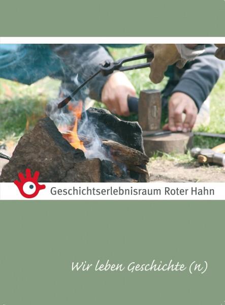 Geschichtserlebnisraum Roter Hahn - Wir leben Geschichte(n)
