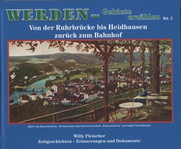 Werden - Gebiete erzählen. Band 2. Von der Ruhrbrücke bis Heidhausen zurück zum Bahnhof