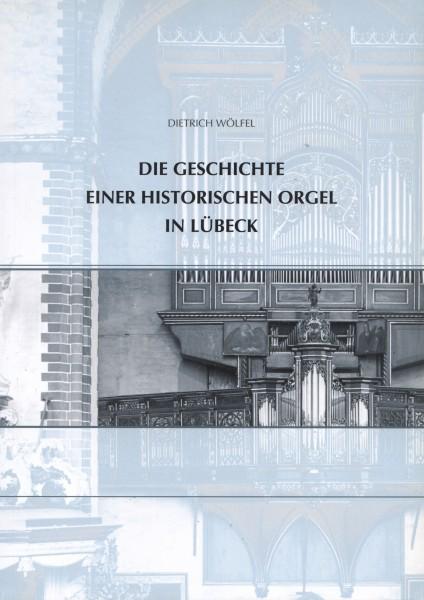Die Geschichte einer historischen Orgel in Lübeck. Die Kleine Orgel in St. Jakobi (Stellwagenorgel)