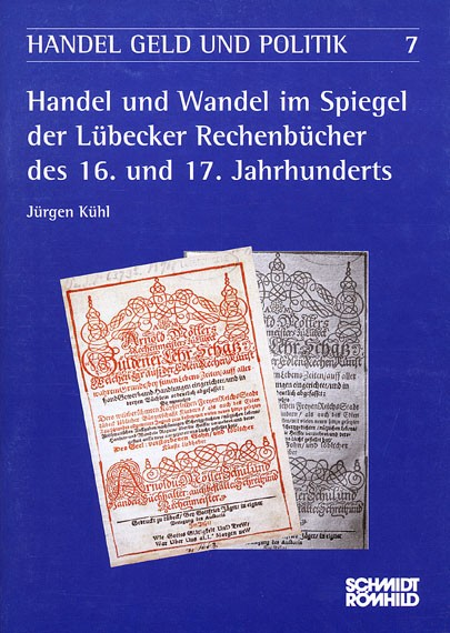 Handel und Wandel im Spiegel der Lübecker Rechenbücher des 16. und 17. Jahrhunderts