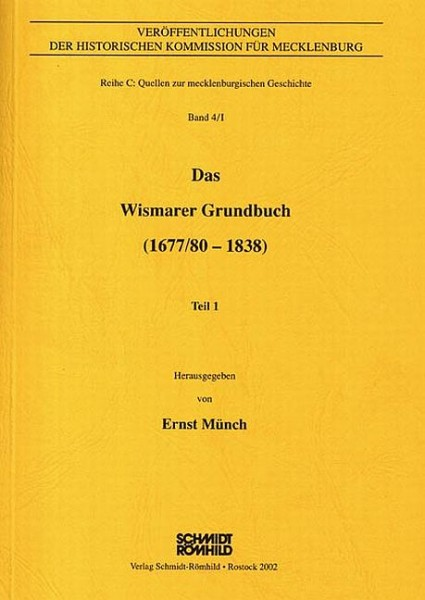 Das Wismarer Grundbuch (1677/80-1838) Teil I