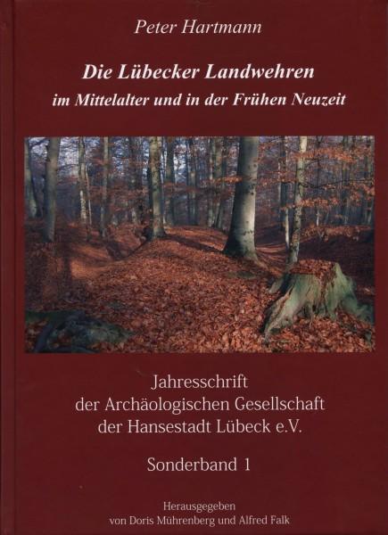 Die Lübecker Landwehren im Mittelalter und in der Frühen Neuzeit