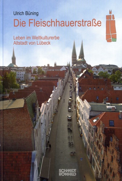Die Fleischhauerstraße. Leben im Weltkulturerbe Altstadt von Lübeck