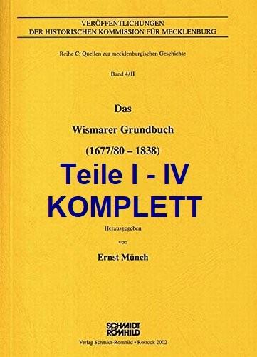 Das Wismarer Grundbuch Teile I - IV KOMPLETT