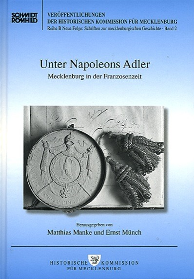Unter Napoleons Adler. Mecklenburg in der Franzosenzeit