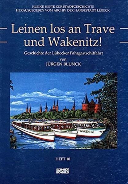 Leinen los an Trave und Wakenitz! Geschichte der Lübecker Fahrgastschiffahrt