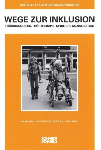 Wege zur Inklusion. Frühdiagnostik, Frühtherapie, kindliche Sozialisation