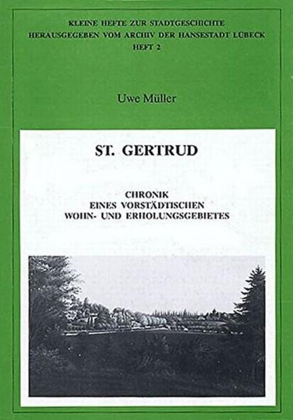 St. Gertrud - Chronik eines vorstädtischen Wohn- und Erholungsgebietes