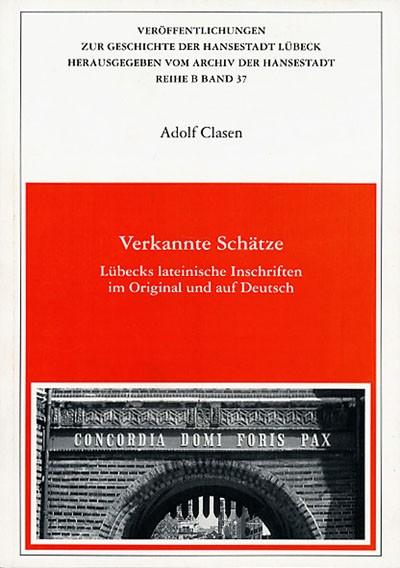 Verkannte Schätze. Lübecks lateinische Inschriften im Original und auf Deutsch