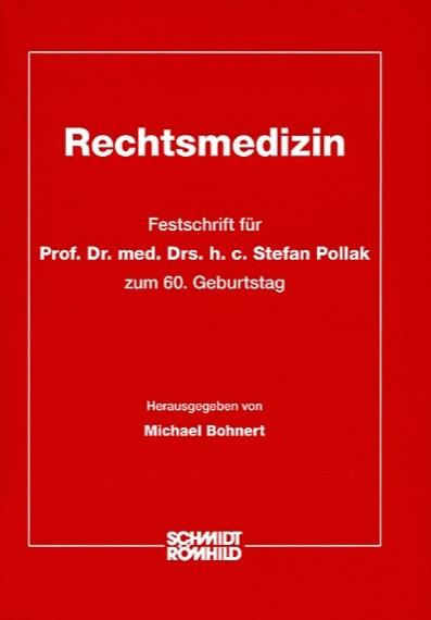 Rechtsmedizin. Festschrift für Prof. Dr. med. Drs. h.c. Stefan Pollak zum 60. Geburtstag