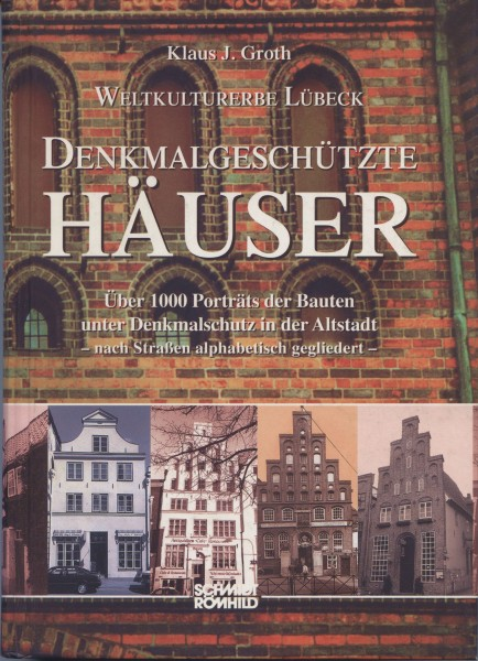 Weltkulturerbe Lübeck - Denkmalgeschützte Häuser