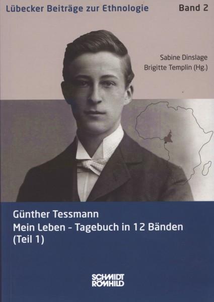Günther Tessmann: Mein Leben - Tagebuch in 12 Bänden (Teil 1)