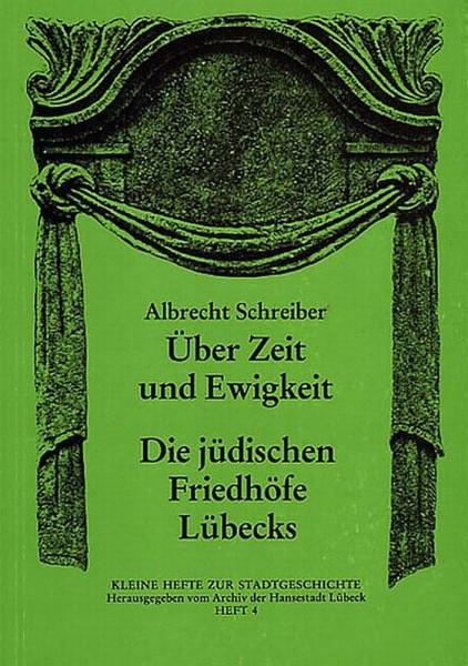 Über Zeit und Ewigkeit. Die jüdischen Friedhöfe Lübecks