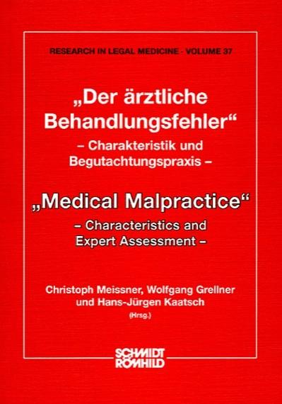 """""""Der ärztliche Behandlungsfehler"""" - Charakteristik und Begutachtungspraxis"""