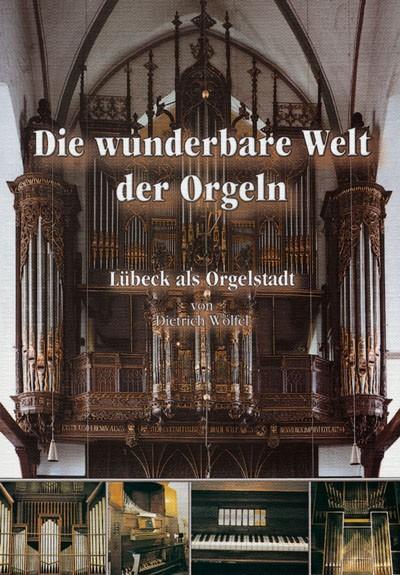Die wunderbare Welt der Orgeln. Lübeck als Orgelstadt