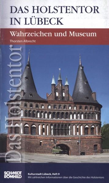 Das Holstentor in Lübeck. Wahrzeichen und Museum