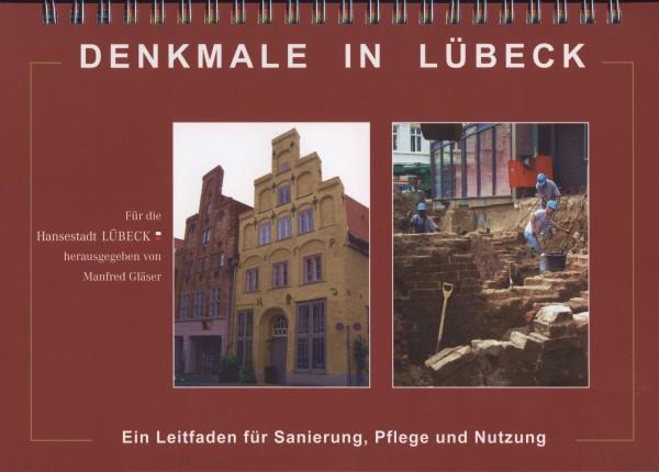 Denkmale in Lübeck. Ein Leitfaden für Sanierung, Pflege und Nutzung