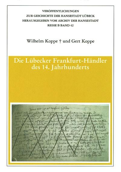 Die Lübecker Frankfurt-Händler des 14.Jahrhunderts