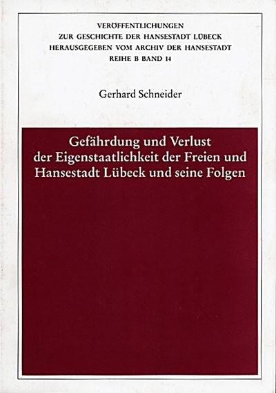 Gefährdung und Verlust der Eigenstaatlichkeit der Freien und Hansestadt Lübeck und seine Folgen