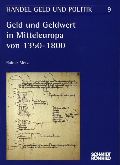 Geld und Geldwert in Mitteleuropa von 1350-1800