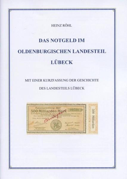 Das Notgeld im oldenburgischen Landesteil Lübeck. Mit einer Kurzfassung der Geschichte des Landestei
