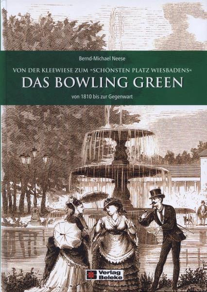 """Das Bowling Green von 1810 bis zur Gegenwart. Von der Kleewiese zum """"schönsten Platz Wiesbadens"""""""