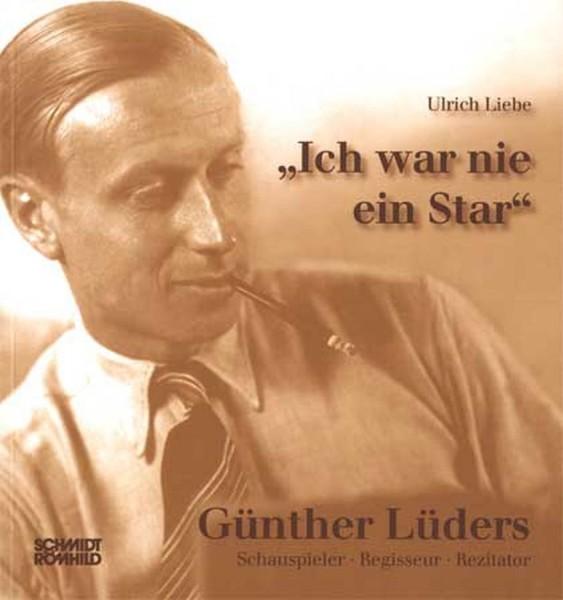"""Günther Lüders - """"Ich war nie ein Star"""". Schauspieler, Regisseur, Rezitator"""